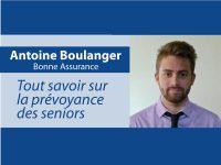 Tout savoir sur la prévoyance des seniors par Antoine Boulanger