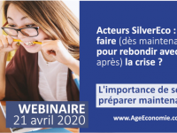 Webinaire : Acteurs SilverEco : que faire (dès maintenant) pour rebondir avec (et après) la crise ?