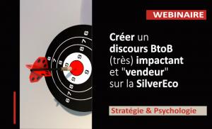 """Créer un discours BtoB (très) impactant et """"vendeur"""" sur la SilverEco"""