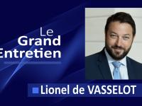 Le Grand Entretien avec Lionel de VASSELOT