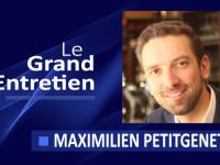 Le Grand Entretien de Maximilien Petitgenet
