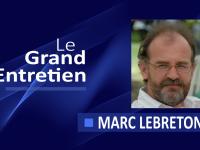 Le Grand Entretien de Marc Lebreton
