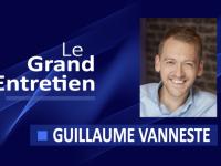 Le Grand Entretien de Guillaume Vanneste