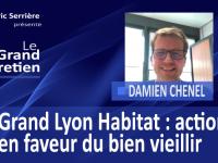 Damien Chenel : Grand Lyon Habitat, actions en faveur du bien vieillir