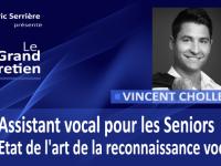 Vincent Chollet : un assistant vocal pour les Seniors