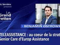 Benjamin Ostrowka : téléassistance, au coeur de la stratégie Senior Care d'Europ Assistance