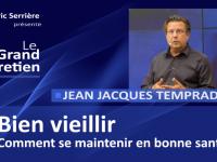 Jean Jacques Temprado : bien vieillir, comment se maintenir en bonne santé ?