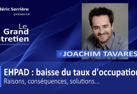 Joachim Tavares (Papy Happy) : Ehpad, baisse du taux d'occupation : raisons, conséquences, solutions